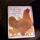The Lifesize Animal Opposites Book  HC Children