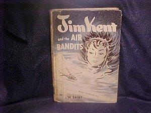 Jim Kent and The Air Bandits 1954 Book Bailey HC