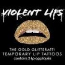 VIOLENT LIPS Temporary Lip Tattoos GOLD GLITTERATTI set of 3 Sparkle/Shine/Glitter