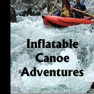 Inflatable Canoeing Adventures (eBook)