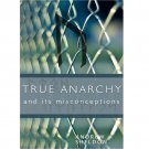 True Anarchy & Its Misconceptions