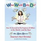 "What would Betty do?? Americans ""Best"" & Funniest Christian - Bowers"