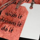 Wish It Dream It Do It - Custom Order for Welcome to My Garden