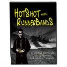 Hot Shot with Rubber Bands - Ben Salinas