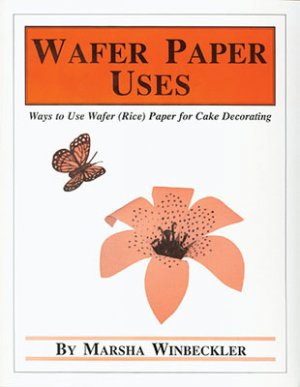 Wafer (Rice) Paper Uses by Marsha Winbeckler / FREE USPS Ground Shipping in USA
