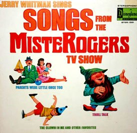 Songs From The Mister Rogers Show - TV Soundtrack, Jerry Whitman LP/CD MisteRogers