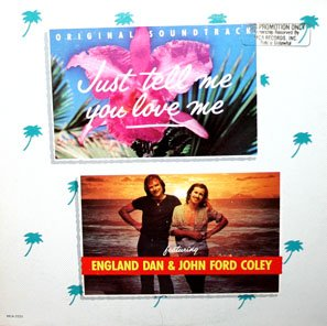 Just Tell Me You Love Me - Original Soundtrack, England Dan & Dick Halligan OST LP/CD