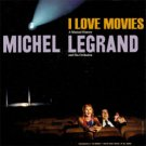 I Love Movies - A Musical History Soundtrack by Michel Legrand & His Orchestra LP/CD