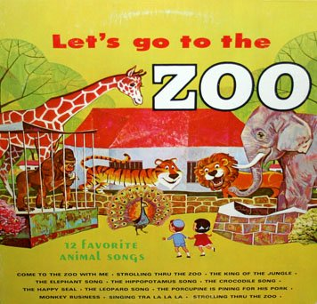 Let's Go To The Zoo - 12 Favorite Animal Songs LP/CD