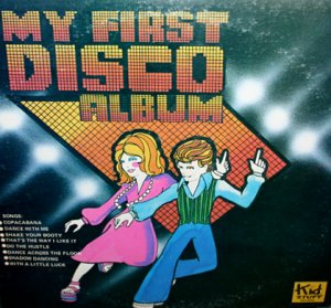 My First Disco Album - 1970's Music Collection for Kids LP/CD