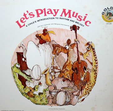 Let's Play Music - A Child's Introduction To Rhythm And Melody LP/CD