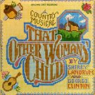 That Other Woman's Child (A Country Musical) - Original Cast Soundtrack, George S. Clinton LP/CD