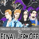 The Final Jerkoff