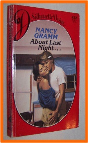 About Last Night... by Nancy Gramm Silhouette Desire 422