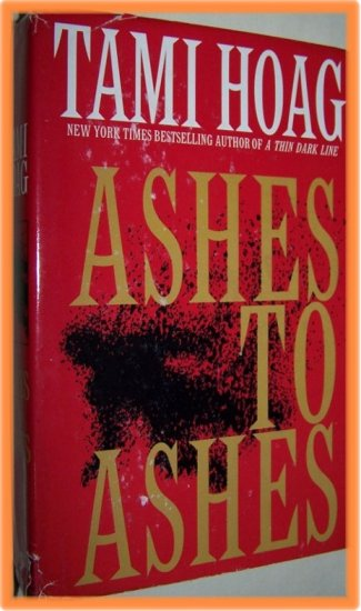 Ashes to Ashes by Tami Hoag Hardcover
