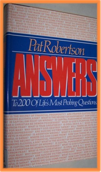 Answers To 200 of Life's Most Probing Questions by Pat Robertson