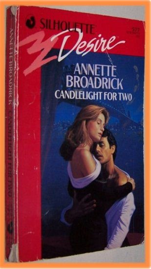 Candlelight For Two by Annette Broadrick Silhouette Desire 577