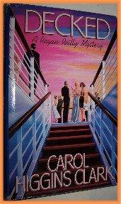 Decked by Carol Higgins Clark A Regan Reilly Mystery