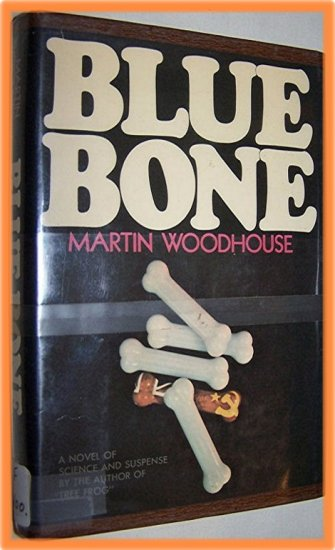 Blue Bone by Martin Woodhouse