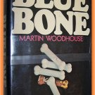 Blue Bone by Martin Woodhouse