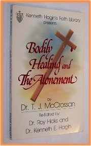 Bodily Healing and The Atonement by Dr. T. J. McCrossan
