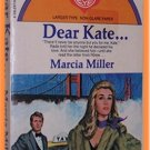Dear Kate by Marcia Miller A Valentine Book #173