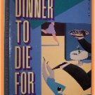 A Dinner to Die For Susan Dunlap A Jill Smith Mystery