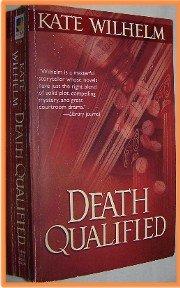Death Qualified by Kate Wilhelm