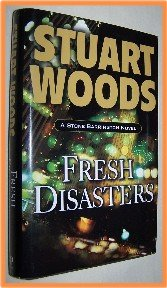 Fresh Disasters by Stuart Woods A Stone Barrington Novel
