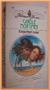 Forgotten Lover by Carole Mortimer Harlequin Presents 539