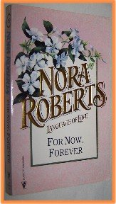 For Now, Forever by Nora Roberts Language of Love 19