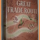 Great Trade Route by Ford Madox Ford 1937 First Edition