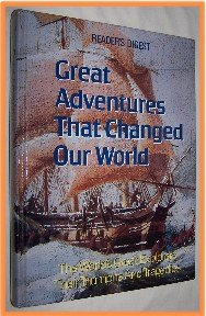 Great Adventures That Changed Our World World's Great Exploreres Their Triumphs and Tragedies