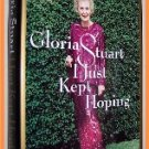 I Just Kept Hoping by Gloria Stuart with Sylvia Thompson