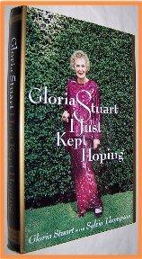 I Just Kept Hoping by Gloria Stuart with Sylvia Thompson