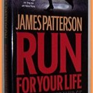 Run For Your Life by James Patterson and Michael Ledwidge