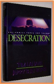 Desecration by Tim LaHaye and Jerry B. Jenkins Antichrist Takes the Throne