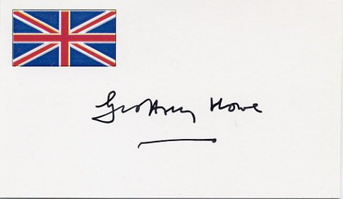 British Politician GEOFFREY HOWE Hand Signed Card