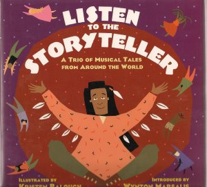 Listent to the Storyteller:  A Trio of Musical Tales From Around the World (Children's Hardcover)