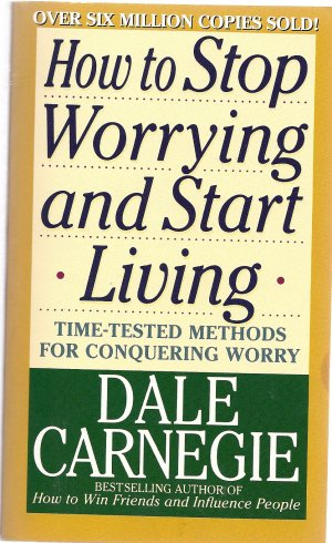 How to Stop Worrying and Start Living (Mass Market Paperback)