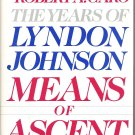 The Years of Lyndon Johnson:  Means of Ascent