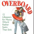 Mom Overboard (Softcover Nonfiction Book)