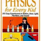 Janice Vancleave's Physics for Every Kid: 101 Easy Experiments in Motion,...