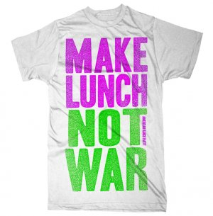 Make Lunch Not War T-Shirt White w/ Green & Pink