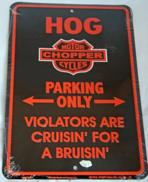 Harley Biker Signs - HOG Parking Only Violators are Cruisin� for a Brusin�