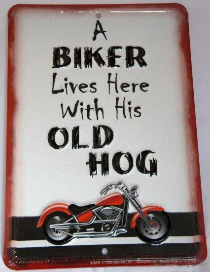 Harley Biker Sign:  A BIKER lives here With his OLD HOG