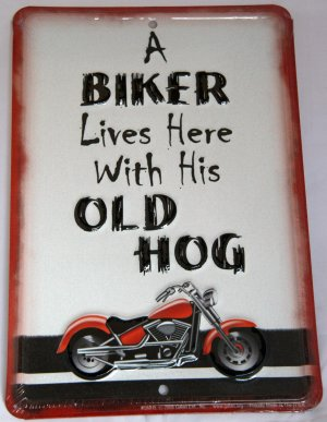 Harley Biker Sign:  A BIKER lives here With his OLD HOG