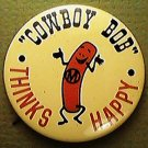COWBOY BOB THINKS HAPPY HOT DOG ADVERTISING PIN 1960s