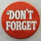 DON'T FORGET MIAS & POWS FROM THE WAR IN VIETNAM PIN POLITICAL BUTTON 1970s