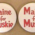 2 PINS MAINE FOR EDMUND MUSKIE CAMPAIGN 1968 1972 SENATE GOVERNOR PRESIDENT